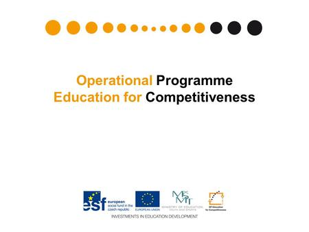 Programme Competitiveness Operational Programme Education for Competitiveness.