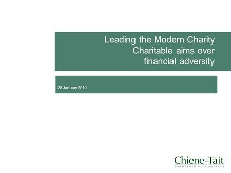Leading the Modern Charity Charitable aims over financial adversity 28 January 2010.