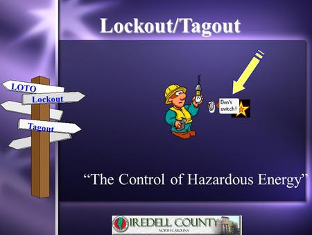 "1 Lockout/Tagout ""The Control of Hazardous Energy"" LOTO Lockout Tagout."