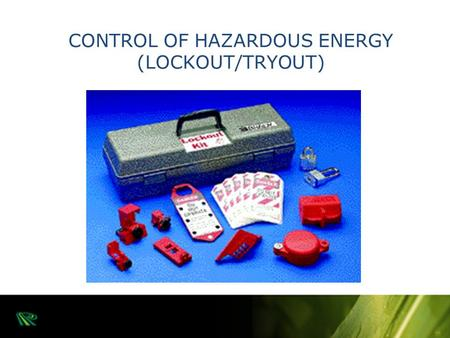 CONTROL OF HAZARDOUS ENERGY (LOCKOUT/TRYOUT). LOCKOUT/TRYOUT The OSHA Standard for the Control of Hazardous Energy (Lockout/Tryout) 29 CFR 1910.147 covers.