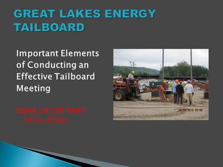 Important Elements of Conducting an Effective Tailboard Meeting OSHA 29 CFR PART 1910-269(c)