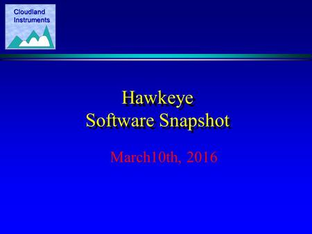 Cloudland Instruments Hawkeye Software Snapshot March10th, 2016.
