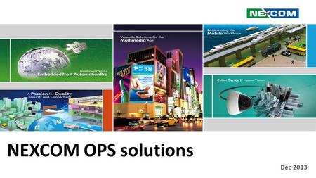 NEXCOM OPS solutions Dec 2013. OPS: Market Source: Future Source.