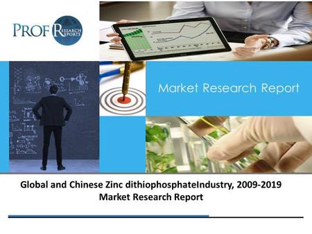 Market Research Report Global and Chinese Zinc dithiophosphateIndustry, 2009-2019 Market Research Report.