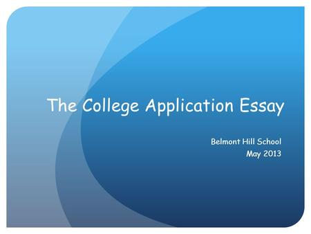 Best college application essay      SlidePlayer