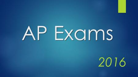AP Exams 2016. Contact Information  Ms. Wexler  Guidance Office    Please make sure your  address.