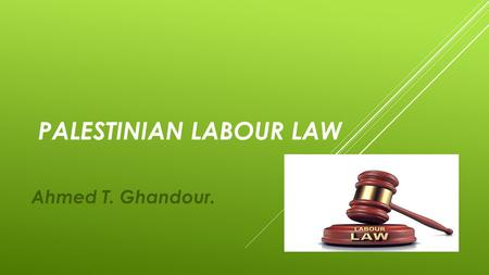 PALESTINIAN LABOUR LAW Ahmed T. Ghandour.. NINTH CHAPTER WORK INJURIES AND OCCUPATIONAL DISEASES.