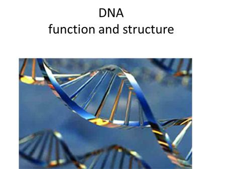 DNA function and structure. History Francis Crick and James Watson first described the structure of DNA in 1953. They received the Nobel Prize for this.