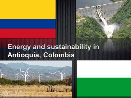 Energy and sustainability in Antioquia, Colombia.