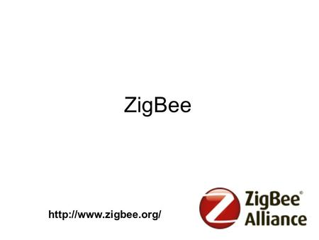ZigBee  Introduction A technological standard designed for control and sensor networks. A wireless language that everyday devices.