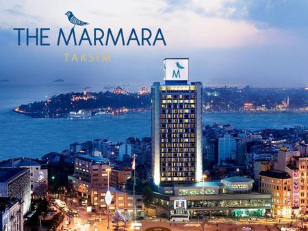 The Marmara Taksim Situated in the heart of Istanbul, right in Taksim Square Int. Atatürk Airport: 25 km Sabiha Gökçen Airport: 50 km Metro & Funicular.
