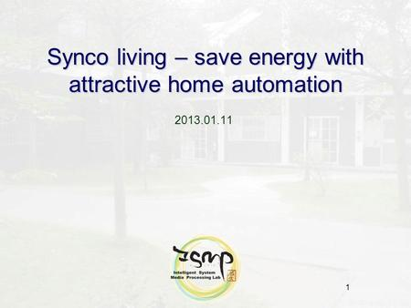 1 Synco living – save energy with attractive home automation 2013.01.11.