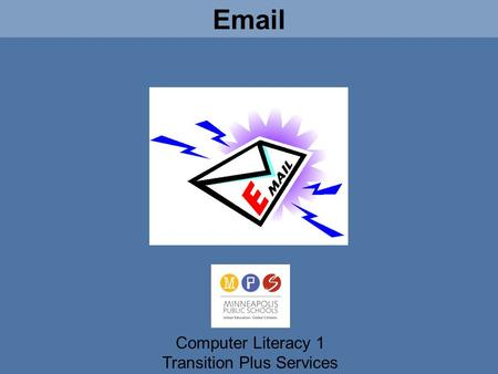 Email Computer Literacy 1 Transition Plus Services.