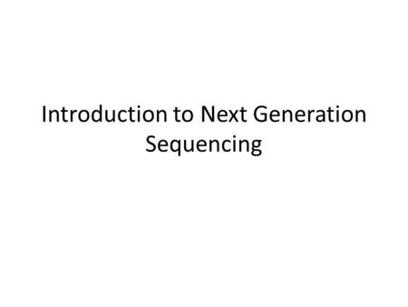 Introduction to Next Generation Sequencing. Strategies For Interrogating the Transcriptome Known genes Predicted genes Surrogate strategy Exon verification.