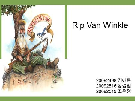 an analysis of rip van winkle Rip van winkle is a short story by the american author washington irving first  published in 1819 it follows a dutch-american villager in colonial america.