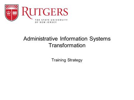 Training Strategy Administrative Information Systems Transformation.