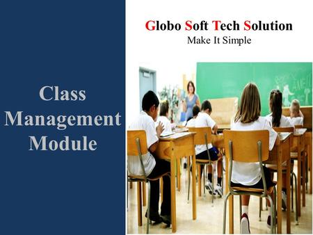Class Management Module Globo Soft Tech Solution Make It Simple.
