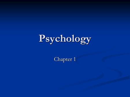 Psychology Chapter 1. Why study Psychology? A. Gain Insight A. Gain Insight - help you understand your behavior and why people do the things they do -