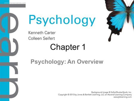 Chapter 1 Psychology: An Overview. Objectives 1.1 The Science of Psychology Define the science of psychology. Distinguish between psychological science.