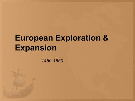 European Exploration & Expansion 1450-1650. Questions 1.Identify and explain the causes of European expansion, including (A) key motives for exploration,