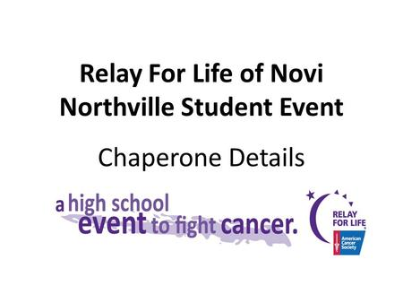 Relay For Life of Novi Northville Student Event Chaperone Details.