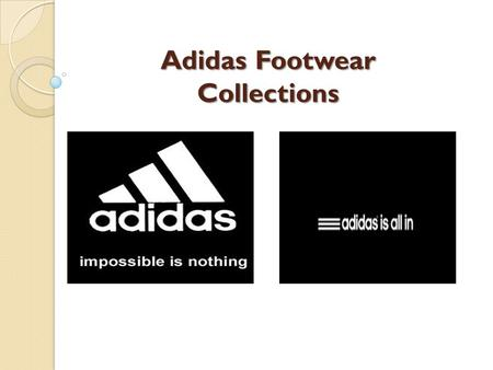 Adidas Footwear Collections Adidas Footwear Collections.