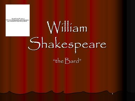 "1 William Shakespeare ""the Bard"". 2 Shakespeare 1564-1616 1564-1616 Stratford-upon-Avon, England Stratford-upon-Avon, England wrote 37 plays wrote 37."