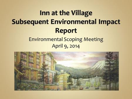 Environmental Scoping Meeting April 9, 2014. Meeting Outline Overview of the Proposed Project Purpose of the Scoping Meeting Environmental Review Process.