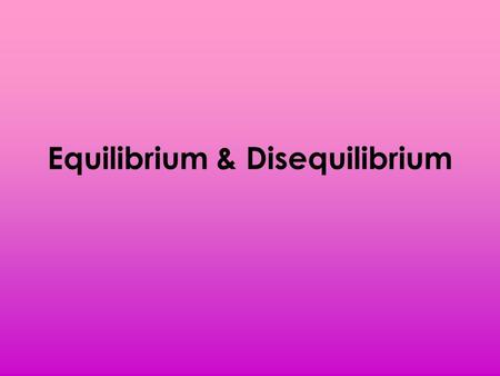 Equilibrium & Disequilibrium. Part 1 - Equilibrium A demand curve will tell you what quantity demanded (qd) will be IF you know the price. -IF the price.