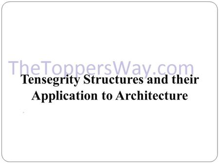 Tensegrity Structures and their Application to Architecture
