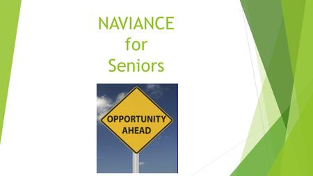 "NAVIANCE for Seniors. Log in to NAVIANCE Select ""Student Services"" in the drop down menu."