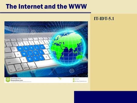 The Internet and the WWW IT-IDT-5.1. <strong>History</strong> <strong>of</strong> the Internet How did the Internet originate? Goal: To function if part <strong>of</strong> network were disabled Became.