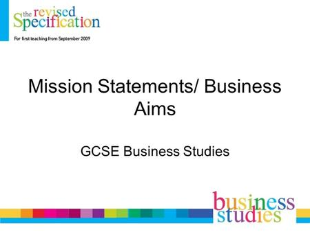 Mission Statements/ Business Aims GCSE Business Studies.