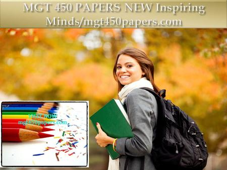 MGT 450 Entire Course FOR MORE CLASSES VISIT www.mgt450papers.com MGT 450 Week 1 DQ 1 Strategic Planning Process (New) MGT 450 Week 1 DQ 2 Mission Statements.