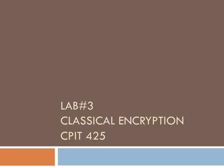 LAB#3 CLASSICAL ENCRYPTION CPIT 425. This diagram is taken from Dr.Omaima slides.