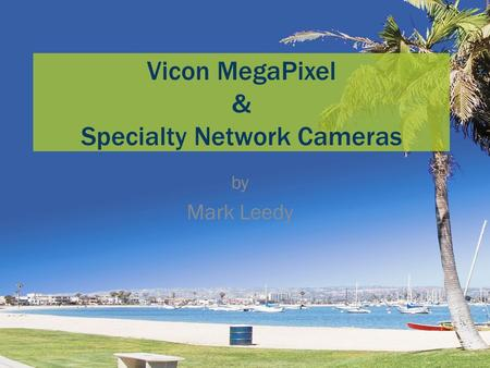 Vicon MegaPixel & Specialty Network Cameras by Mark Leedy.