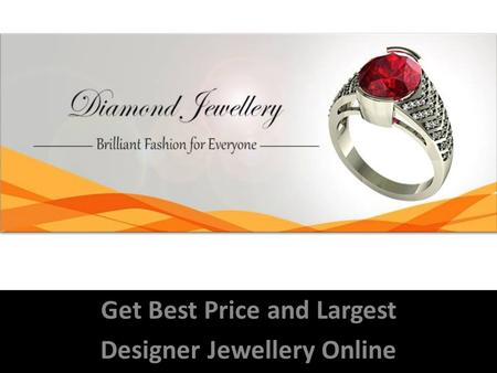 Get Best Price and Largest Designer Jewellery Online.