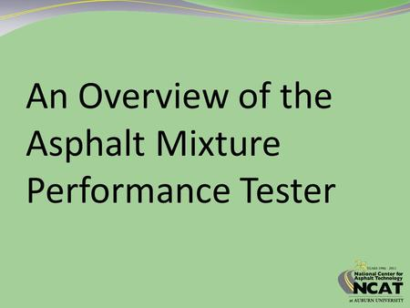 An Overview of the Asphalt Mixture Performance Tester.