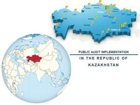 PUBLIC AUDIT IMPLEMENTATION IN THE REPUBLIC OF KAZAKHSTAN.
