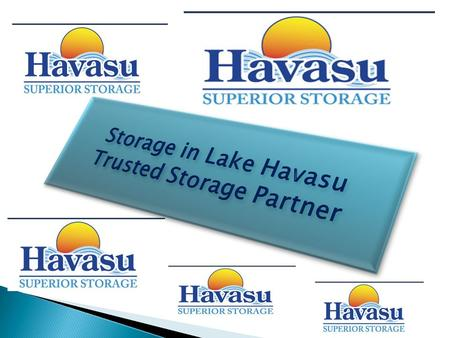 Located in the Lake Havasu, which is a big reservoir behind the Parker Dam from the Colorado River, the Storage in Lake Havasu is capable to offer professional.
