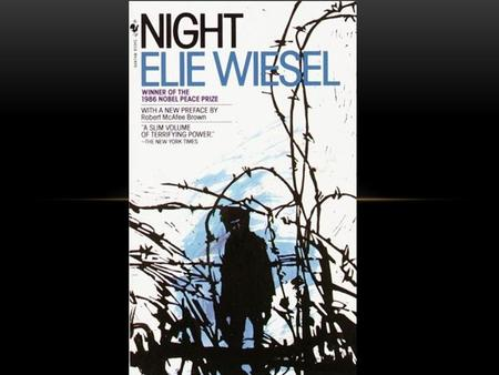"By Elie Wiesel NIGHT. BELLRINGER 1/16/14 ""It is important to bear witness. Important to tell your story… You cannot imagine what it meant spending a night."