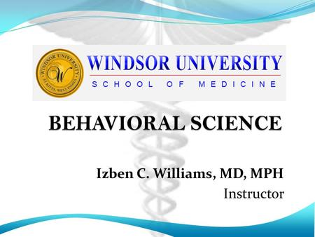 Izben C. Williams, MD, MPH Instructor. Lecture # 6b DEFENSEMECHANISMS.