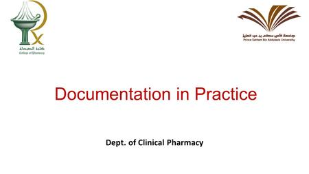 Documentation in Practice Dept. of Clinical Pharmacy.