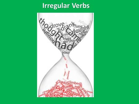 Irregular Verbs. What is the past tense of dance? What is the past tense of sing?