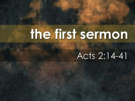 The first sermon Acts 2:14-41. Jesus' resurrection confirms the Spirit's purpose: to create a new power, to create a new power, direction, and family.