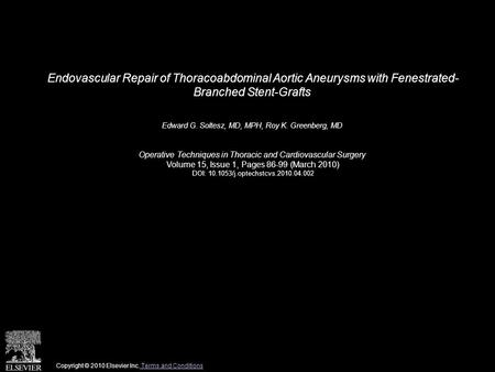 Endovascular Repair of Thoracoabdominal Aortic Aneurysms with Fenestrated- Branched Stent-Grafts Edward G. Soltesz, MD, MPH, Roy K. Greenberg, MD Operative.