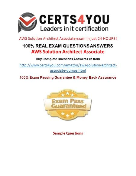 AWS Solution Architect Associate exam in just 24 HOURS! 100% REAL EXAM QUESTIONS ANSWERS AWS Solution Architect Associate Buy Complete Questions Answers.