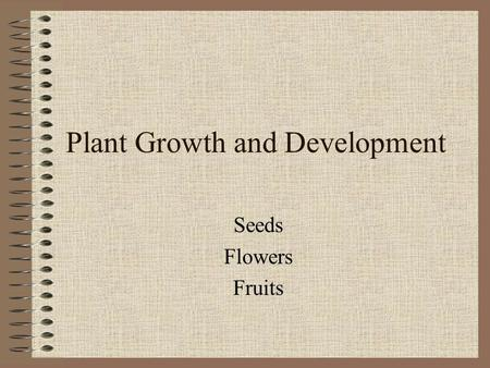 Plant Growth and Development Seeds Flowers Fruits.