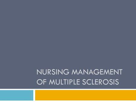 NURSING MANAGEMENT OF MULTIPLE SCLEROSIS. Pathophysiology – Multiple Sclerosis.