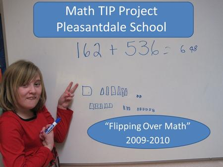 "Math TIP Project Pleasantdale School ""Flipping Over Math"" 2009-2010."